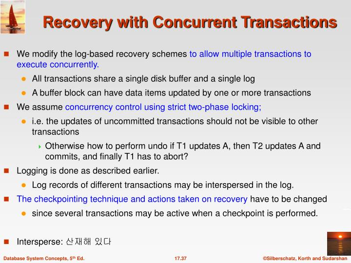 We modify the log-based recovery schemes