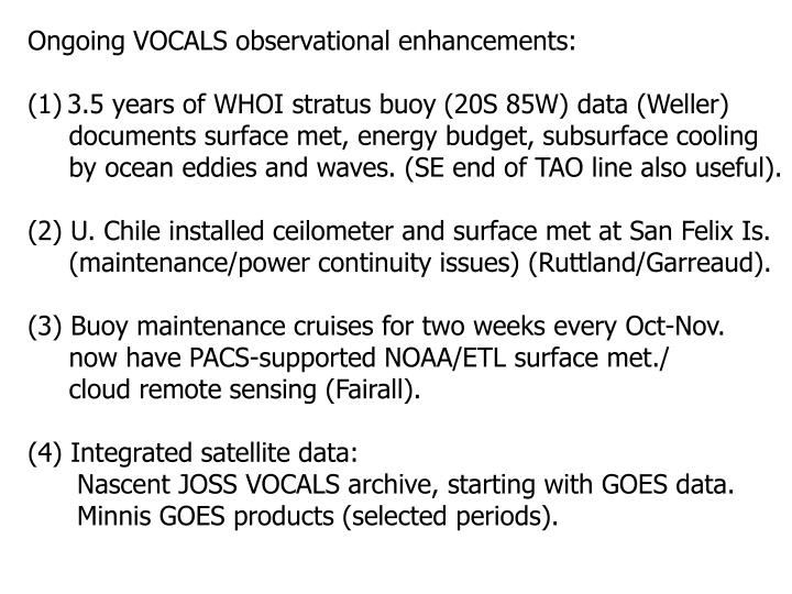 Ongoing VOCALS observational enhancements: