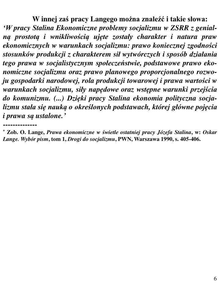 W innej zaś pracy Langego można znaleźć i takie słowa: