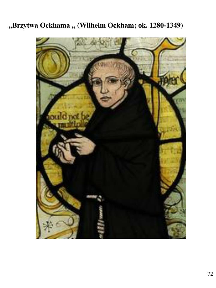 """Brzytwa Ockhama "" (Wilhelm Ockham; ok. 1280-1349)"