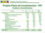 projeto piloto de investimentos ppi custeio e investimentos
