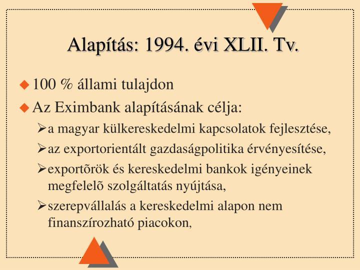 Alapítás: 1994. évi XLII. Tv.