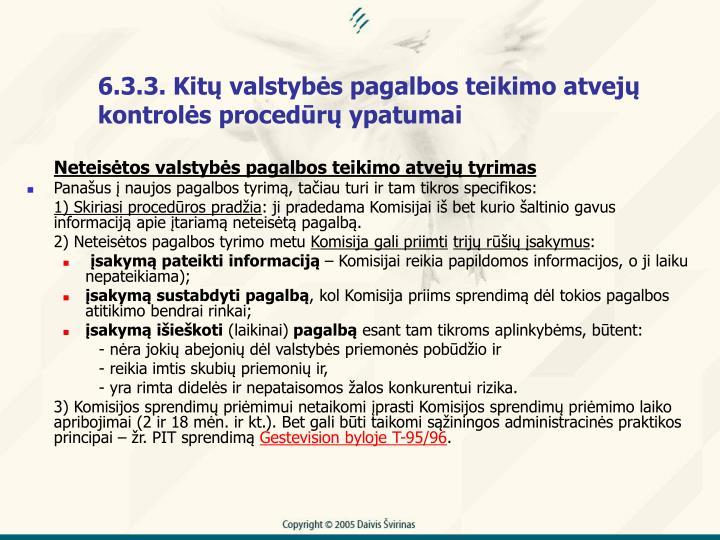 6.3.3. Kit valstybs pagalbos teikimo atvej kontrols procedr ypatumai