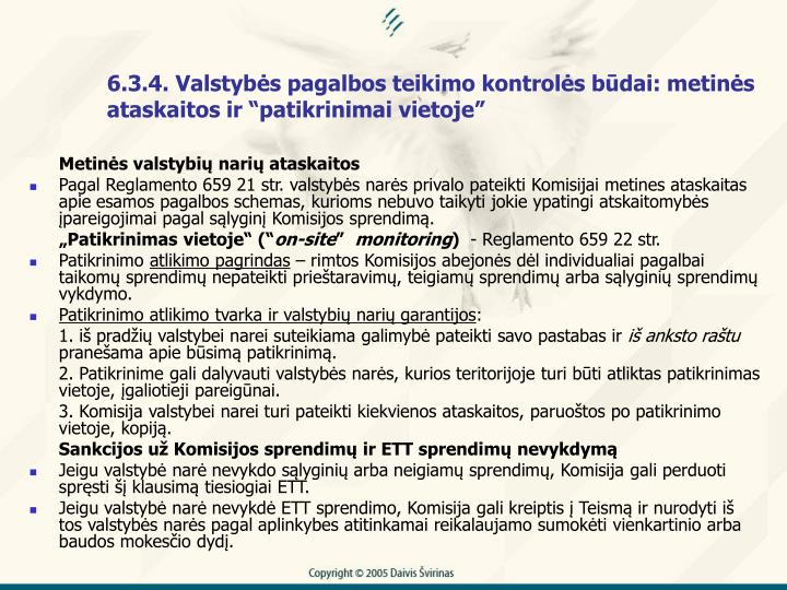 6.3.4. Valstybs pagalbos teikimo kontrols bdai: metins ataskaitos ir patikrinimai vietoje