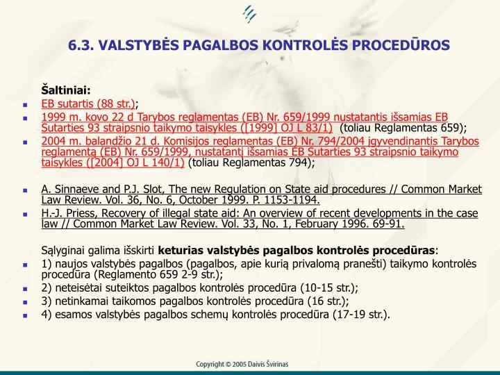 6.3. VALSTYBS PAGALBOS KONTROLS PROCEDROS