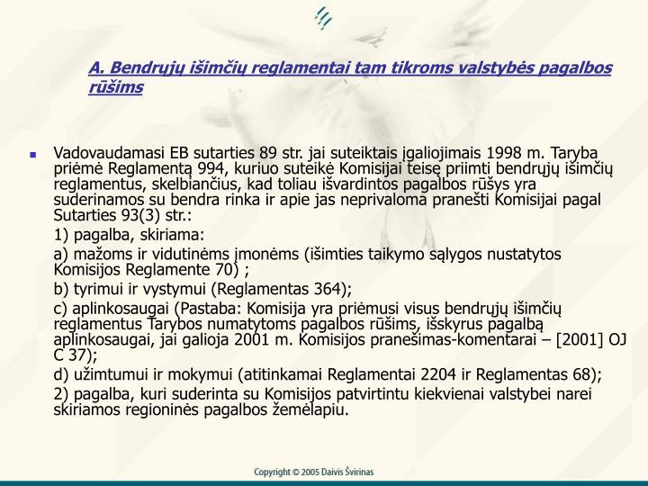 A. Bendrj iimi reglamentai tam tikroms valstybs pagalbos rims