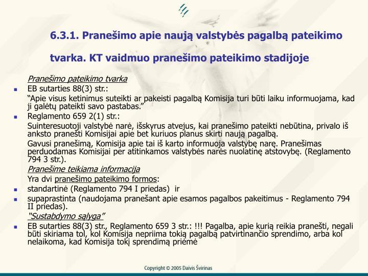 6.3.1. Praneimo apie nauj valstybs pagalb pateikimo tvarka. KT