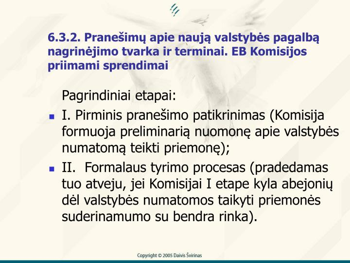 6.3.2. Praneim apie nauj valstybs pagalb nagrinjimo tvarka ir terminai. EB Komisijos priimami sprendimai