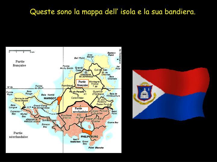 Queste sono la mappa dell' isola e la sua bandiera.