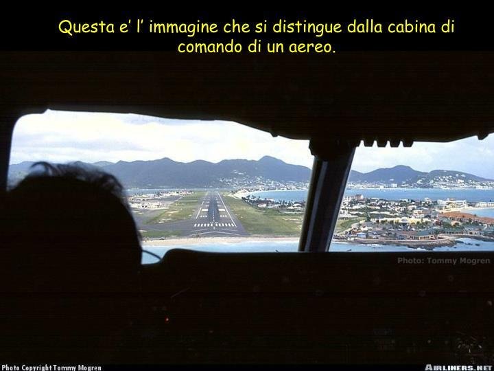 Questa e' l' immagine che si distingue dalla cabina di comando di un aereo.