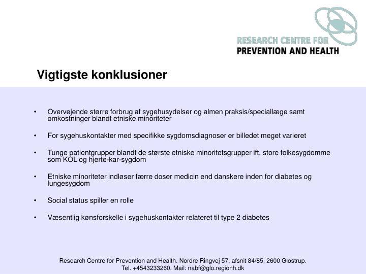 Overvejende større forbrug af sygehusydelser og almen praksis/speciallæge samt omkostninger blandt etniske minoriteter