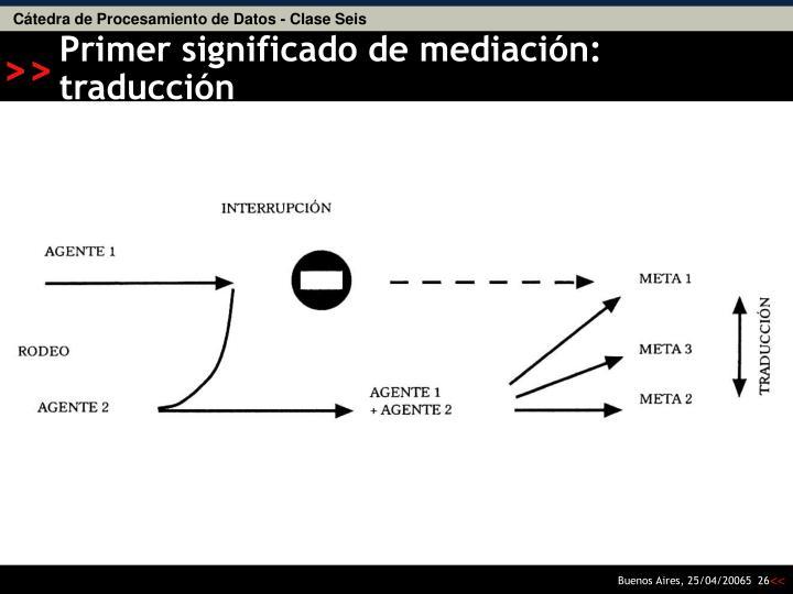 Primer significado de mediación: traducción