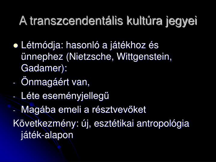 A transzcendentális kultúra jegyei