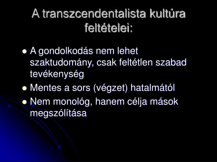 A transzcendentalista kultúra feltételei: