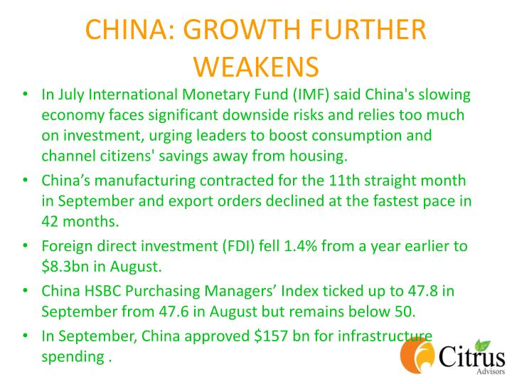 CHINA: GROWTH FURTHER WEAKENS