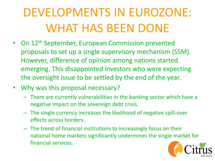 DEVELOPMENTS IN EUROZONE: WHAT HAS BEEN DONE