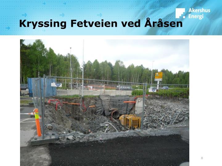 Kryssing Fetveien ved Åråsen