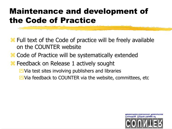 Maintenance and development of the Code of Practice
