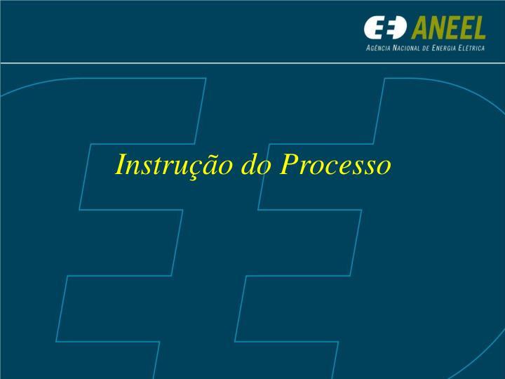 Instrução do Processo