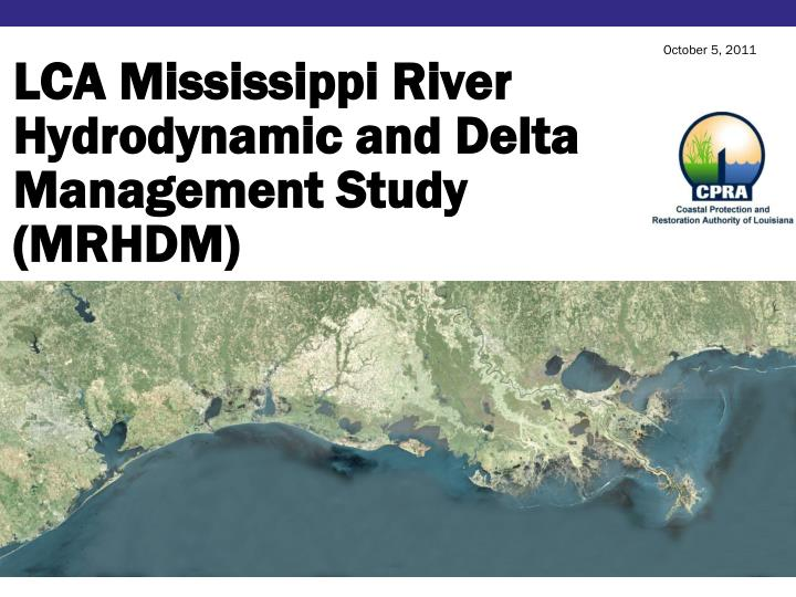 Lca mississippi river hydrodynamic and delta management study mrhdm
