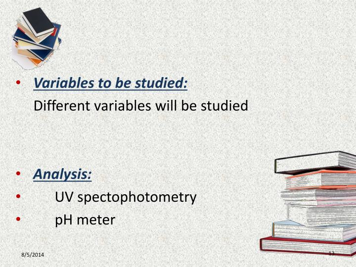 Variables to be studied: