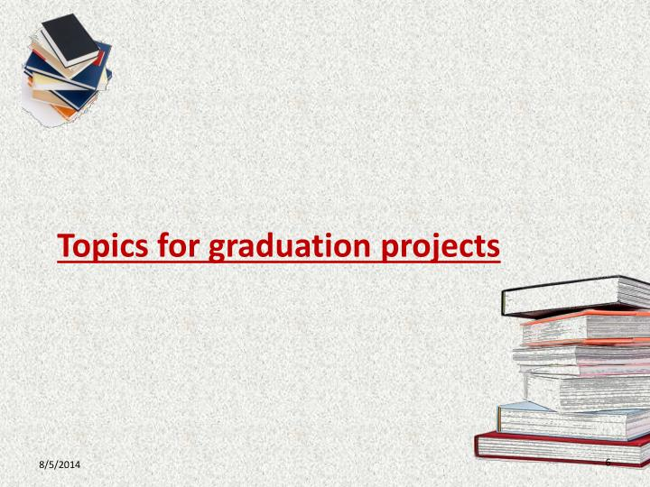 Topics for graduation projects