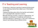 it in t eaching and learning