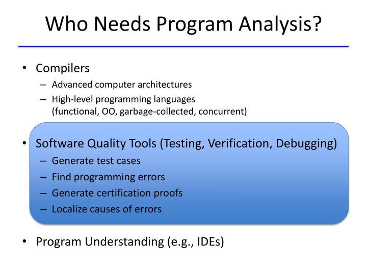 Who Needs Program Analysis?