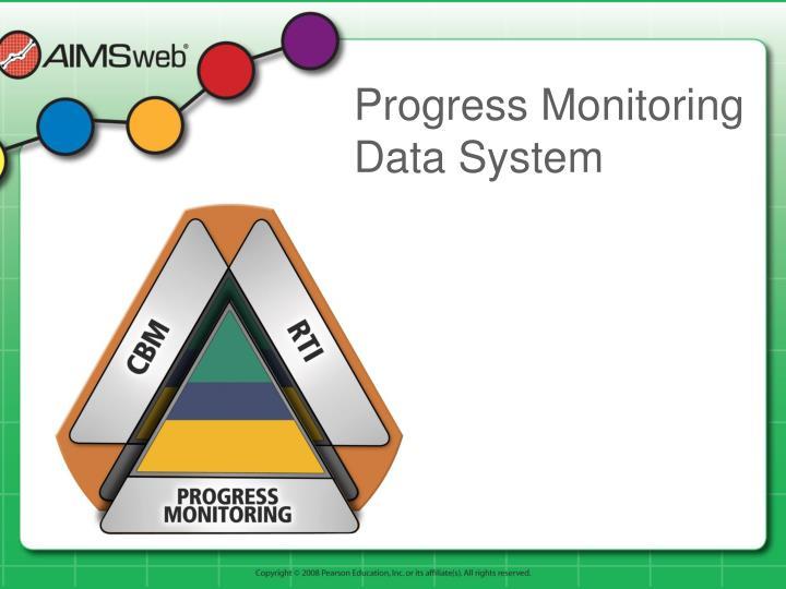 Progress Monitoring Data System