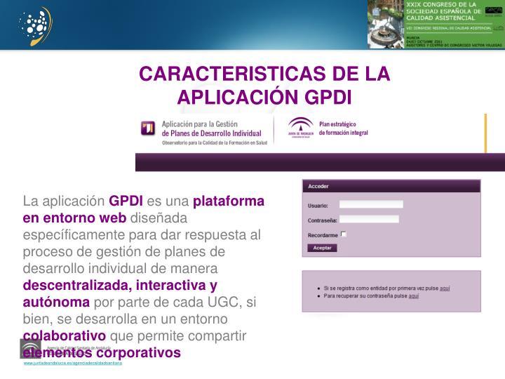 CARACTERISTICAS DE LA APLICACIÓN GPDI