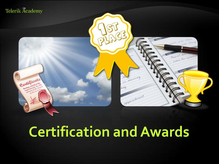 Certification and Awards