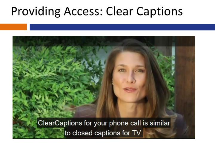Providing Access: Clear Captions