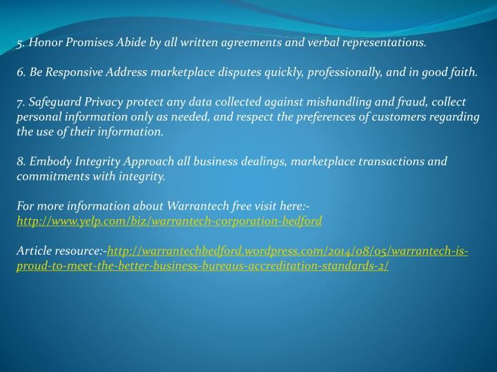 5. Honor Promises Abide by all written agreements and verbal representations.