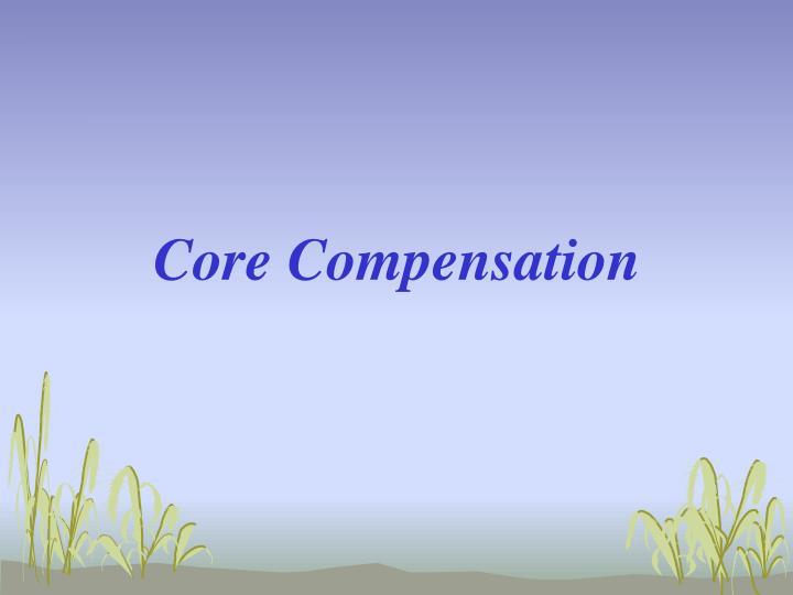 Core Compensation