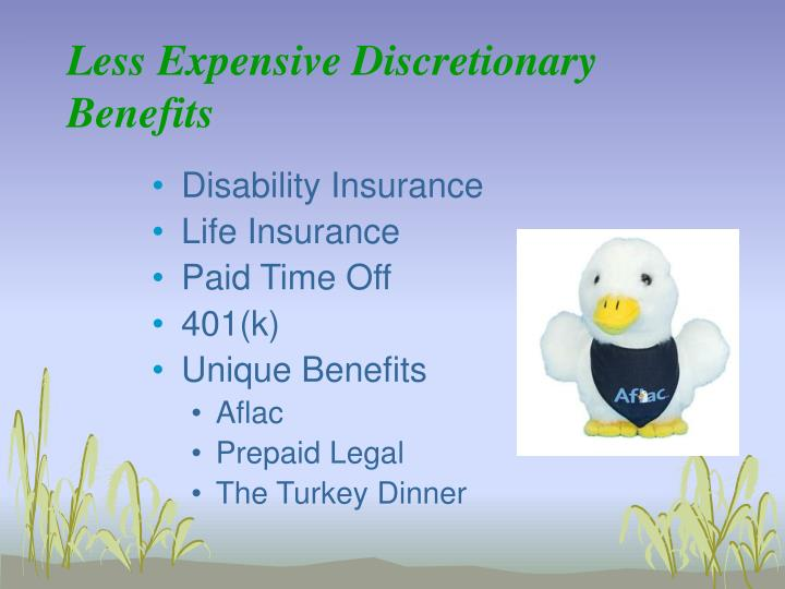 Less Expensive Discretionary Benefits