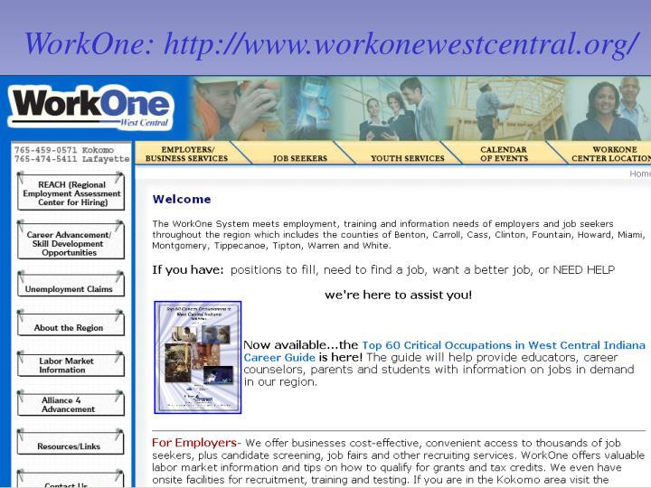 WorkOne: http://www.workonewestcentral.org/