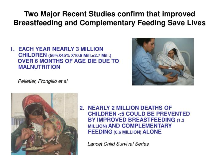Two Major Recent Studies confirm that improved Breastfeeding and Complementary Feeding Save Lives