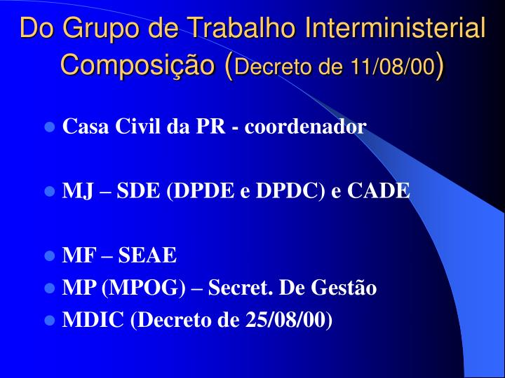 Do Grupo de Trabalho Interministerial