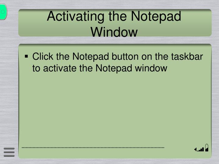 Activating the Notepad Window