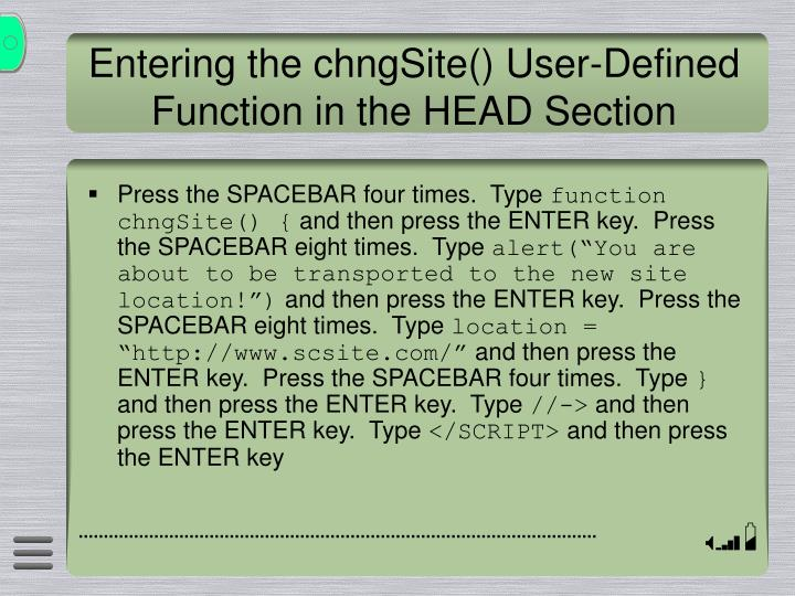 Entering the chngSite() User-Defined Function in the HEAD Section