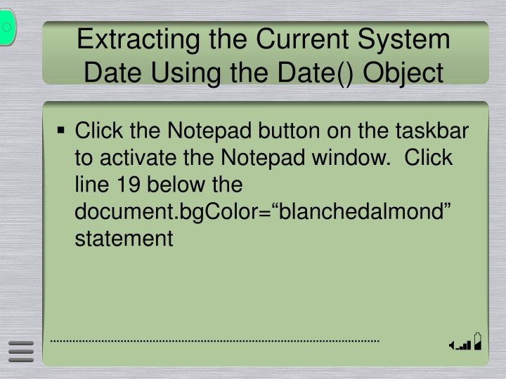 Extracting the Current System Date Using the Date() Object