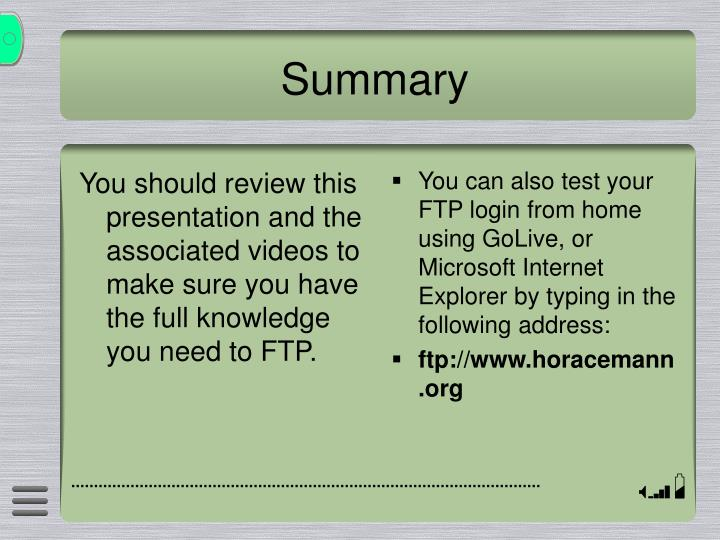 You should review this presentation and the associated videos to make sure you have the full knowledge you need to FTP.