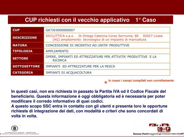 CUP richiesti con il vecchio applicativo1° Caso