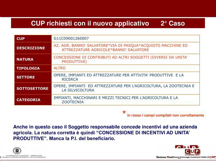 CUP richiesti con il nuovo applicativo2° Caso