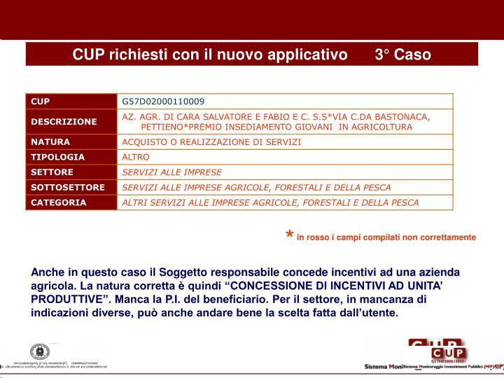 CUP richiesti con il nuovo applicativo3° Caso
