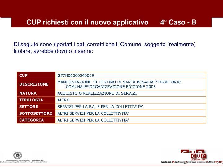 CUP richiesti con il nuovo applicativo4° Caso - B