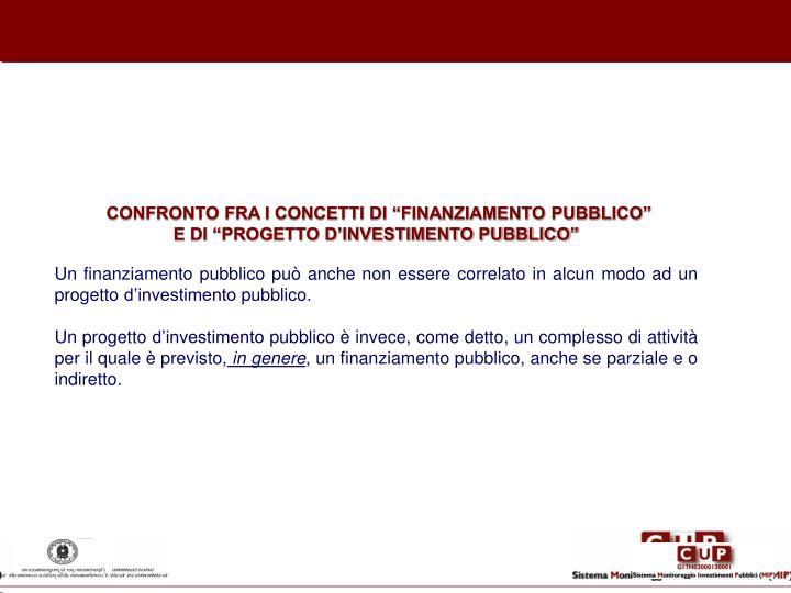 """CONFRONTO FRA I CONCETTI DI """"FINANZIAMENTO PUBBLICO"""""""