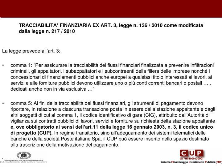TRACCIABILITA' FINANZIARIA EX ART. 3, legge n. 136 / 2010 come modificata dalla legge n. 217 / 2010