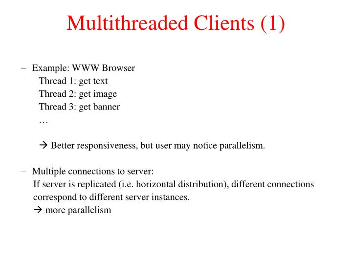 Multithreaded Clients (1)