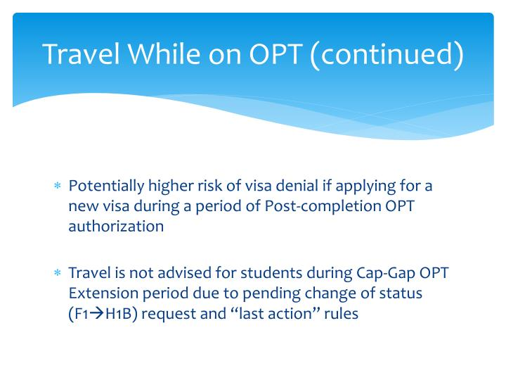 Travel While on OPT (continued)
